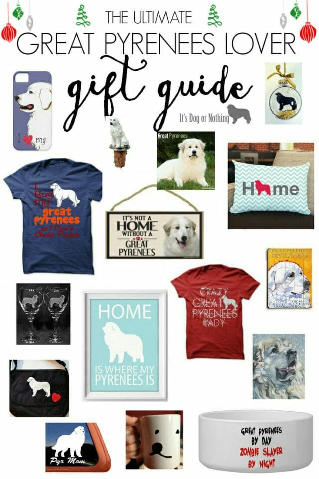 The Ultimate Great Pyrenees Lover Gift Guide for the pyr lover in your life (or yourself!)